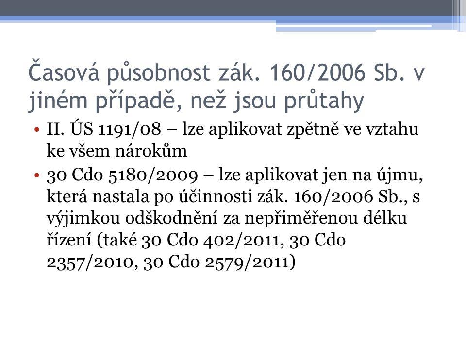 Časová působnost zák. 160/2006 Sb. v jiném případě, než jsou průtahy
