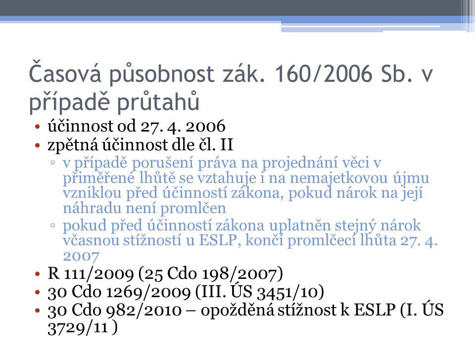 Časová působnost zák. 160/2006 Sb. v případě průtahů