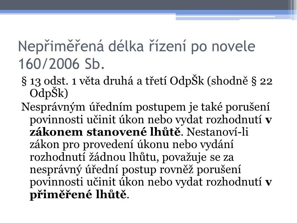 Nepřiměřená délka řízení po novele 160/2006 Sb.