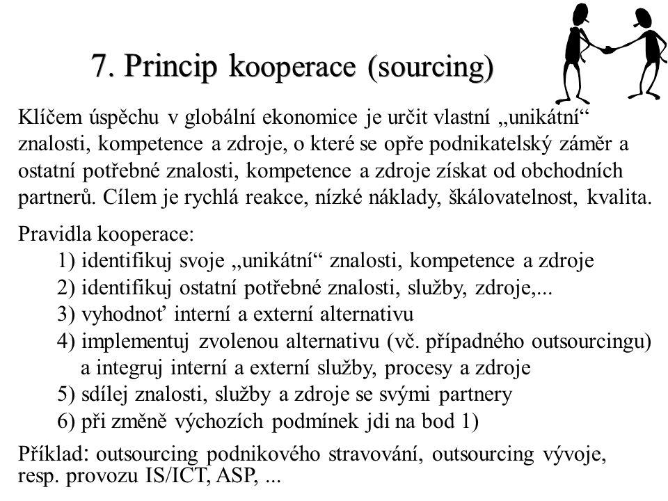 7. Princip kooperace (sourcing)