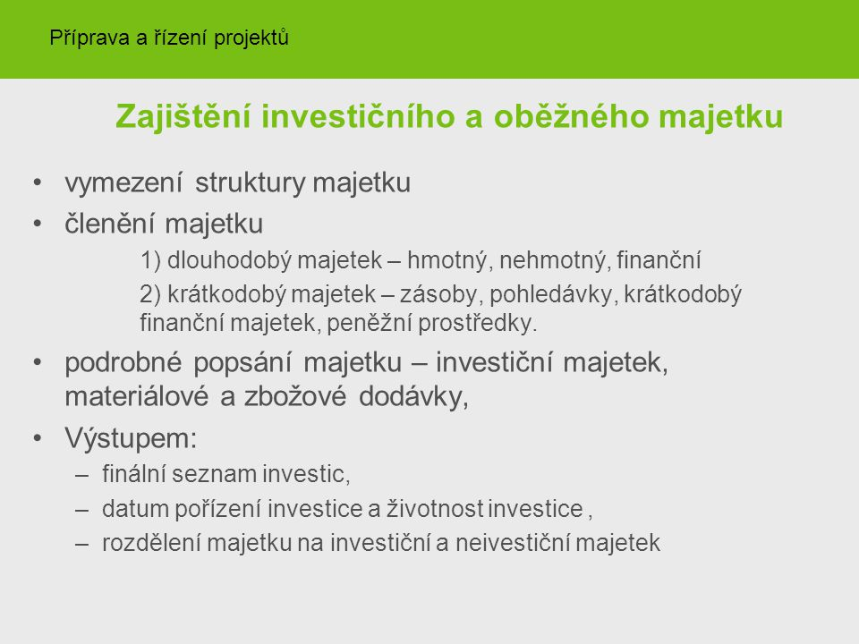 Zajištění investičního a oběžného majetku