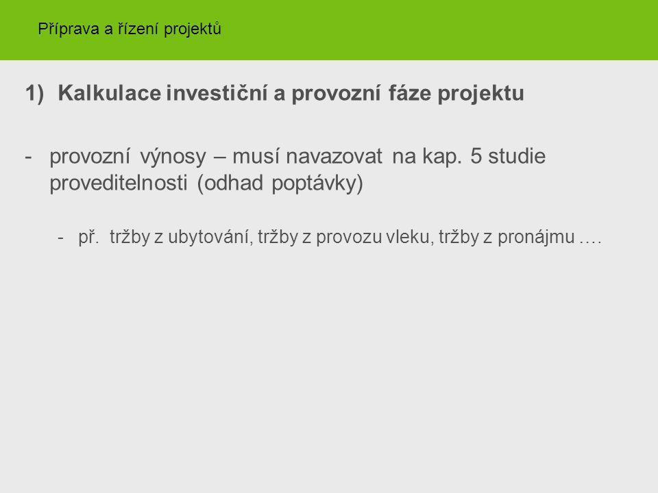 Kalkulace investiční a provozní fáze projektu