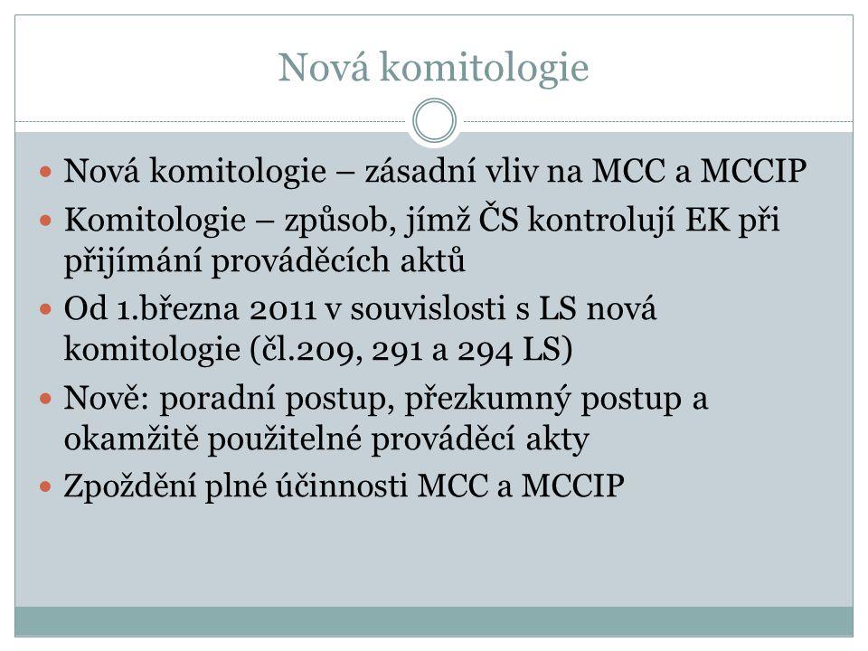Nová komitologie Nová komitologie – zásadní vliv na MCC a MCCIP
