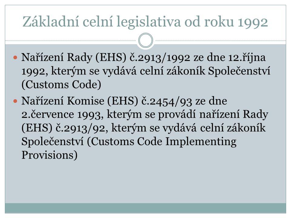 Základní celní legislativa od roku 1992