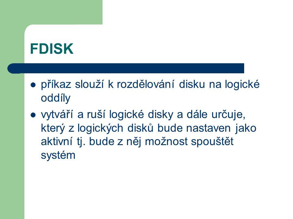 FDISK příkaz slouží k rozdělování disku na logické oddíly