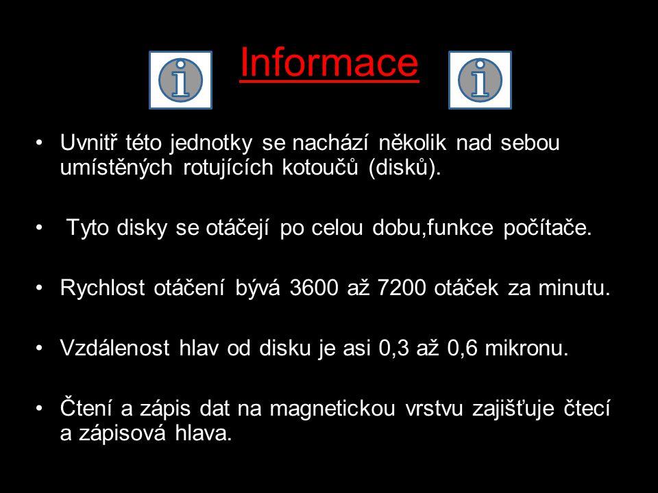 Informace Uvnitř této jednotky se nachází několik nad sebou umístěných rotujících kotoučů (disků).