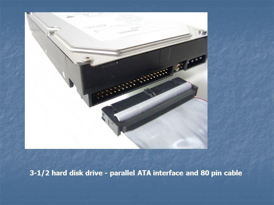 3-1/2 hard disk drive - parallel ATA interface and 80 pin cable