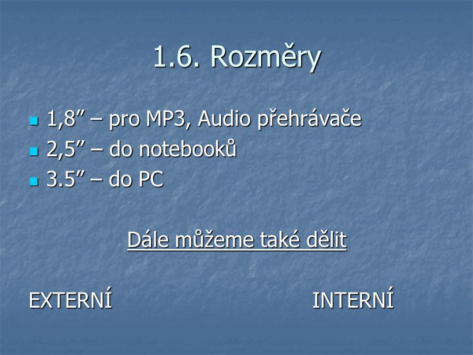 1.6. Rozměry 1,8 – pro MP3, Audio přehrávače 2,5'' – do notebooků