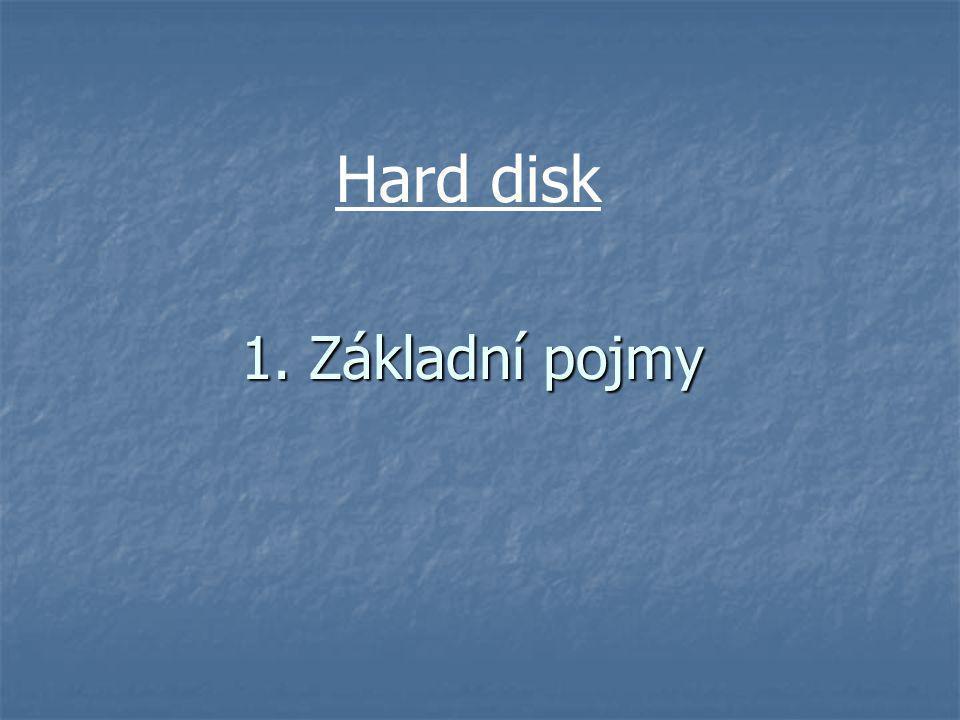 Hard disk 1. Základní pojmy