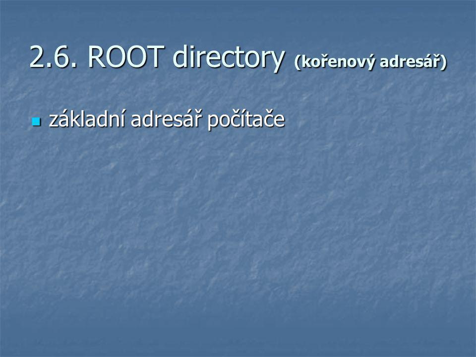 2.6. ROOT directory (kořenový adresář)