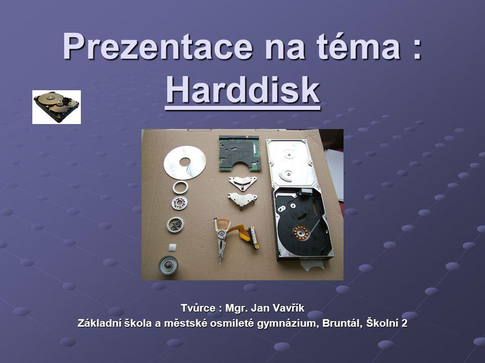 Prezentace na téma : Harddisk
