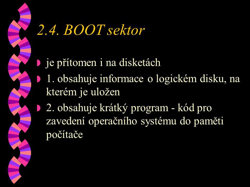2.4. BOOT sektor je přítomen i na disketách