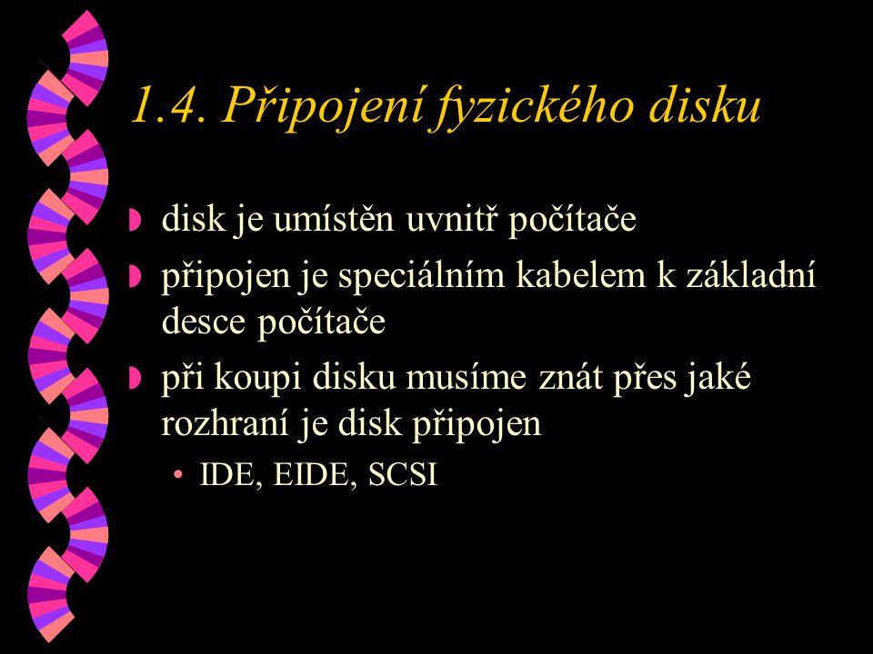 1.4. Připojení fyzického disku