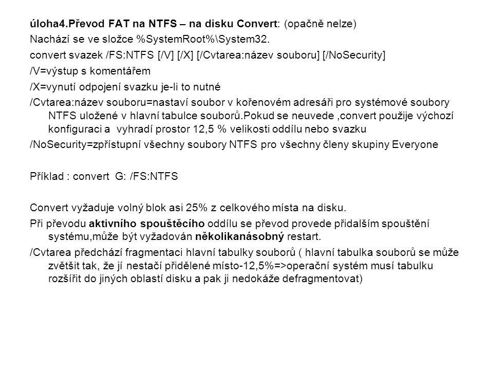úloha4.Převod FAT na NTFS – na disku Convert: (opačně nelze)