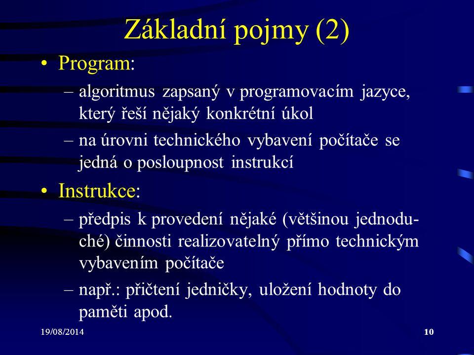 Základní pojmy (2) Program: Instrukce: