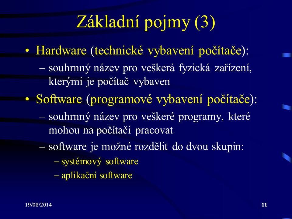 Základní pojmy (3) Hardware (technické vybavení počítače):