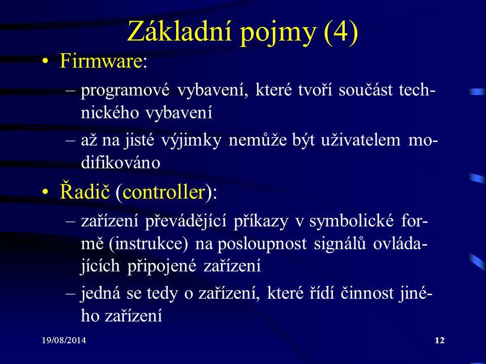 Základní pojmy (4) Firmware: Řadič (controller):