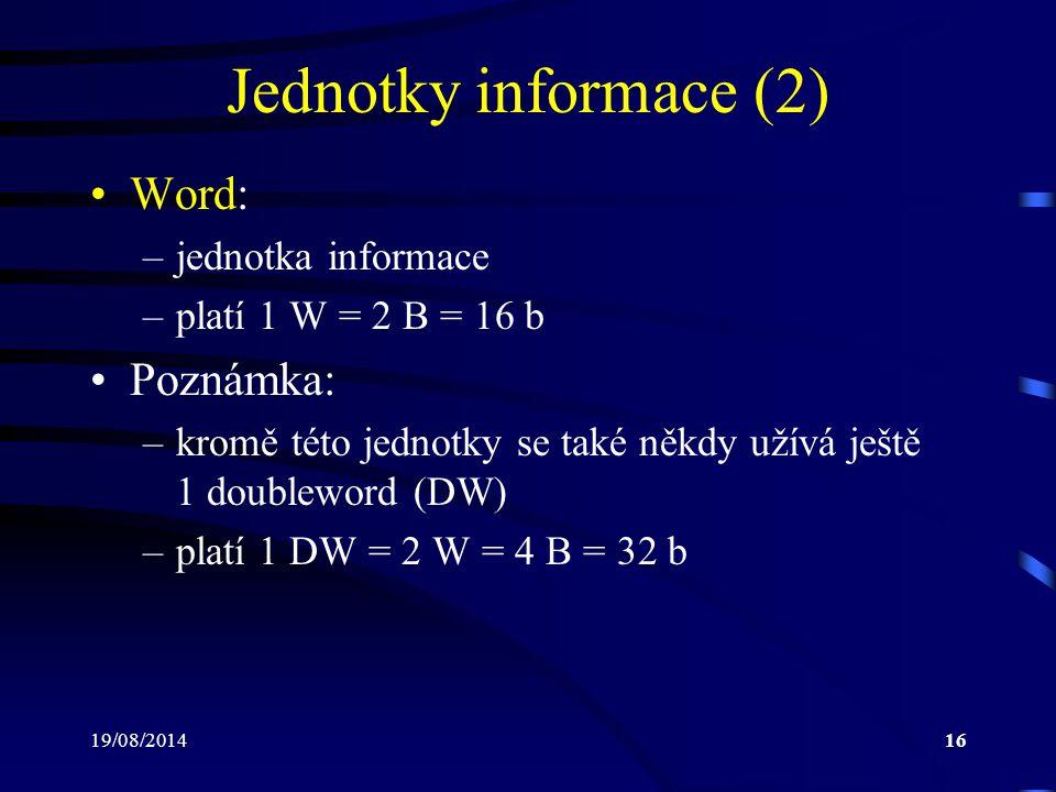 Jednotky informace (2) Word: Poznámka: jednotka informace