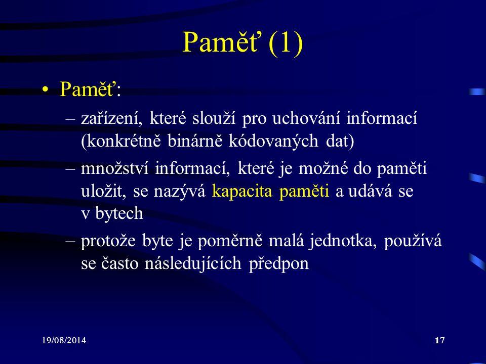 Paměť (1) Paměť: zařízení, které slouží pro uchování informací (konkrétně binárně kódovaných dat)