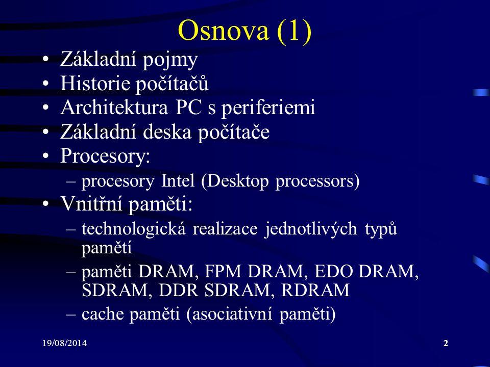 Osnova (1) Základní pojmy Historie počítačů