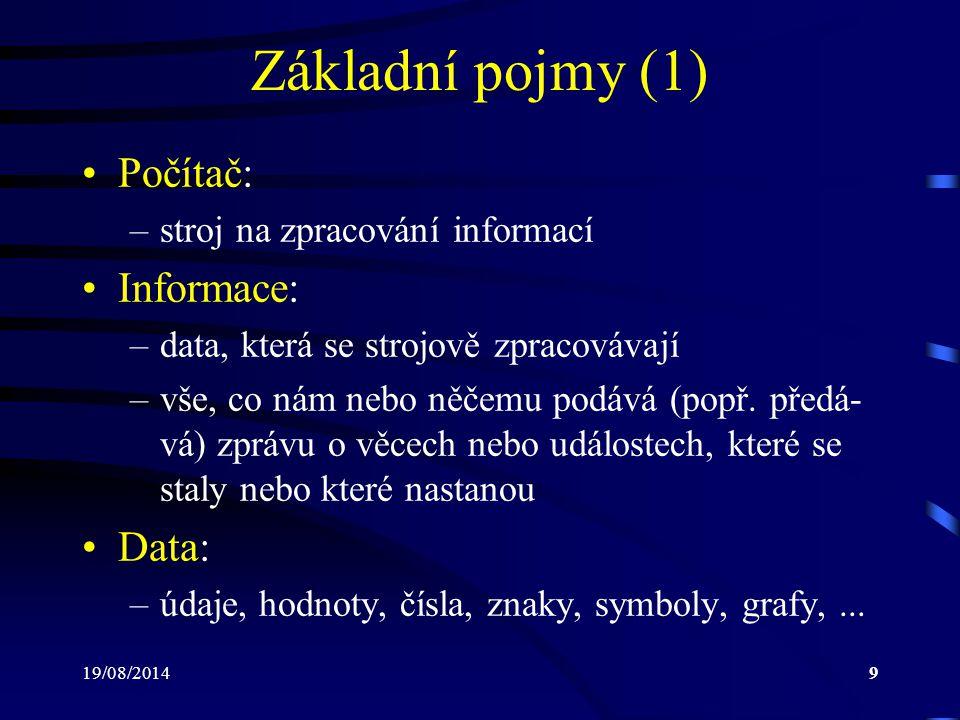 Základní pojmy (1) Počítač: Informace: Data: