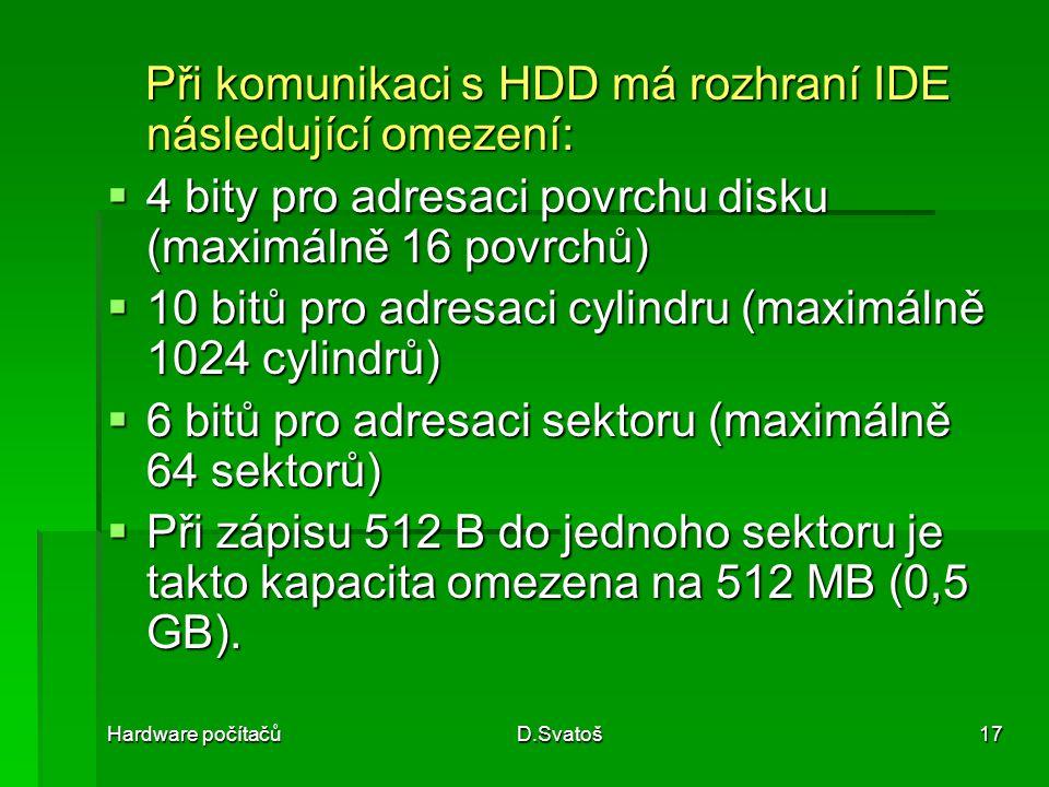 Při komunikaci s HDD má rozhraní IDE následující omezení: