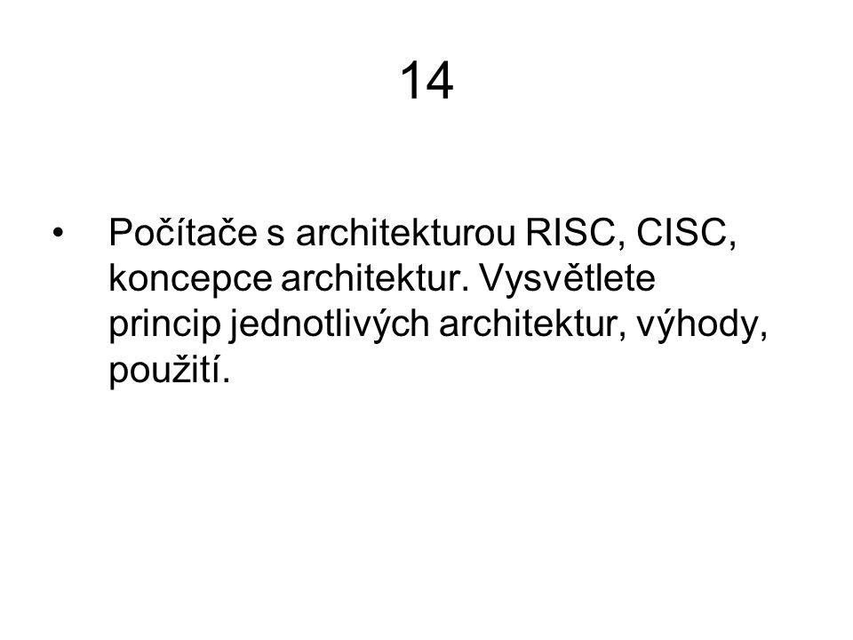 14 Počítače s architekturou RISC, CISC, koncepce architektur.