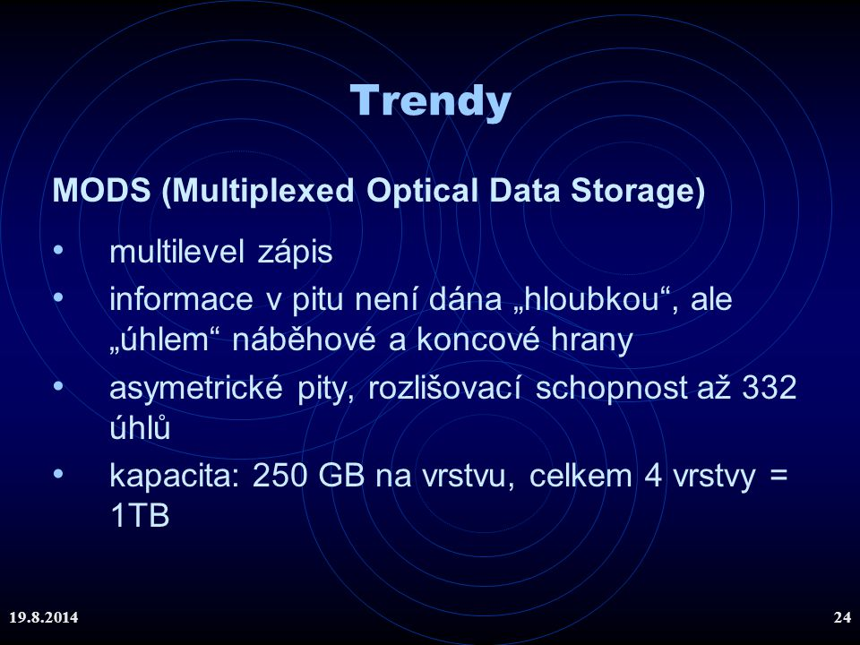 Trendy MODS (Multiplexed Optical Data Storage) multilevel zápis