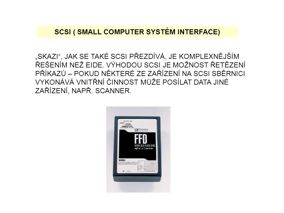 SCSI ( SMALL COMPUTER SYSTÉM INTERFACE)