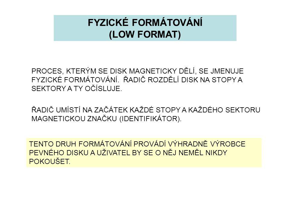 FYZICKÉ FORMÁTOVÁNÍ (LOW FORMAT)