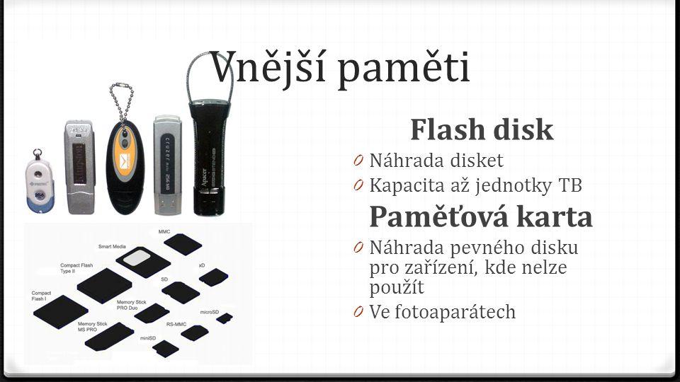 Vnější paměti Flash disk Paměťová karta Náhrada disket