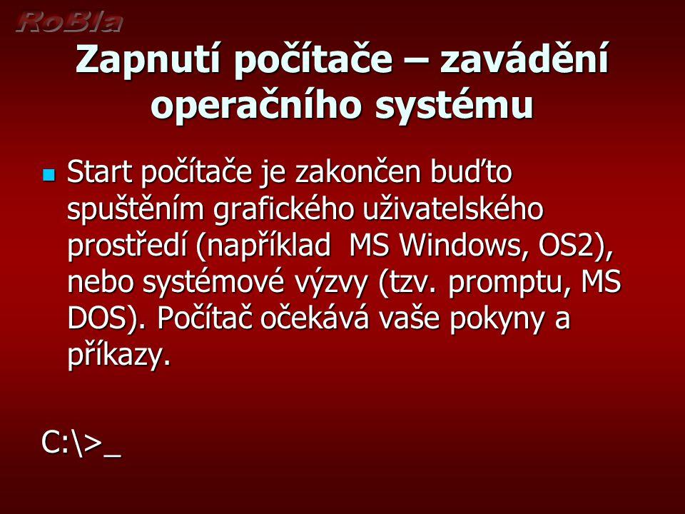Zapnutí počítače – zavádění operačního systému