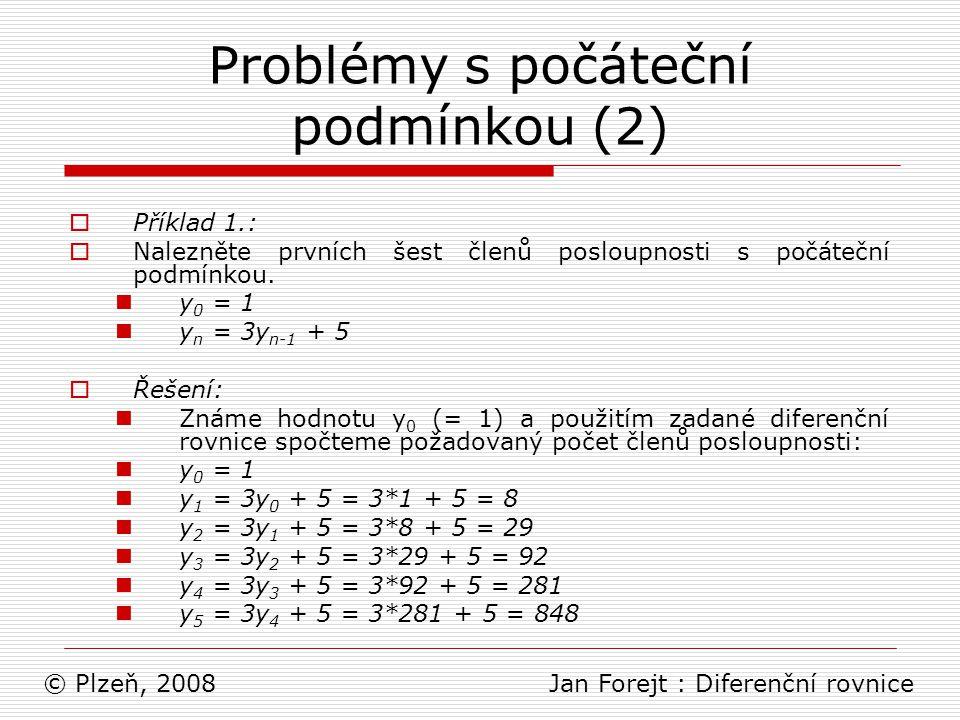 Problémy s počáteční podmínkou (2)