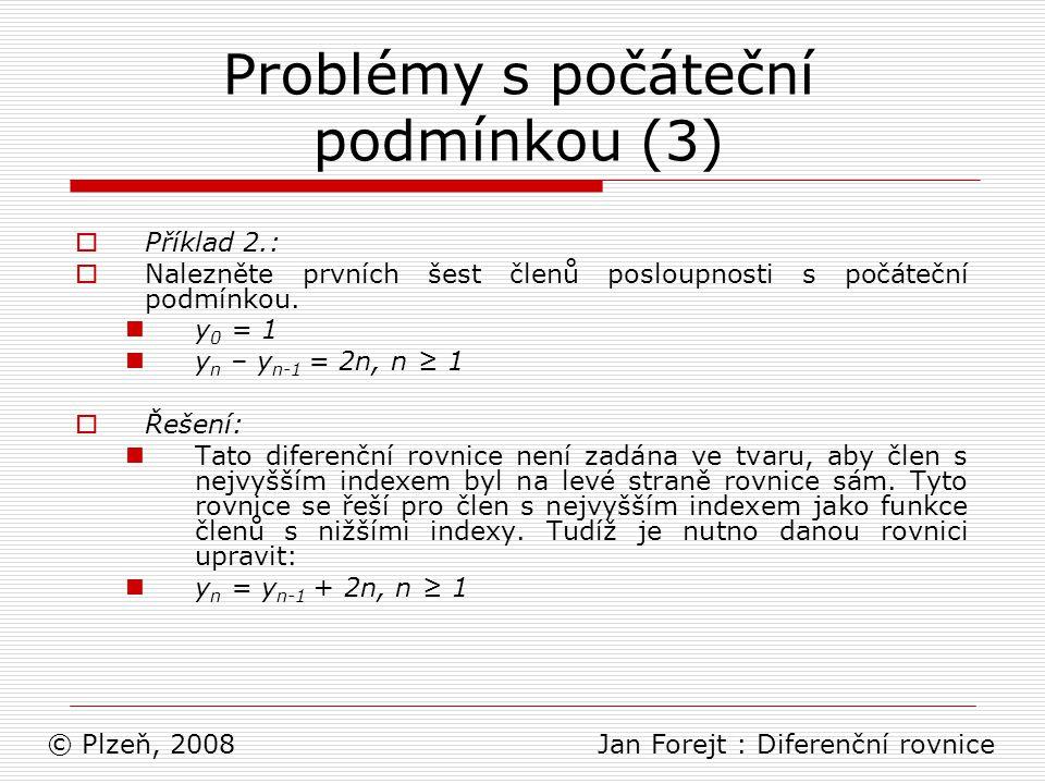 Problémy s počáteční podmínkou (3)