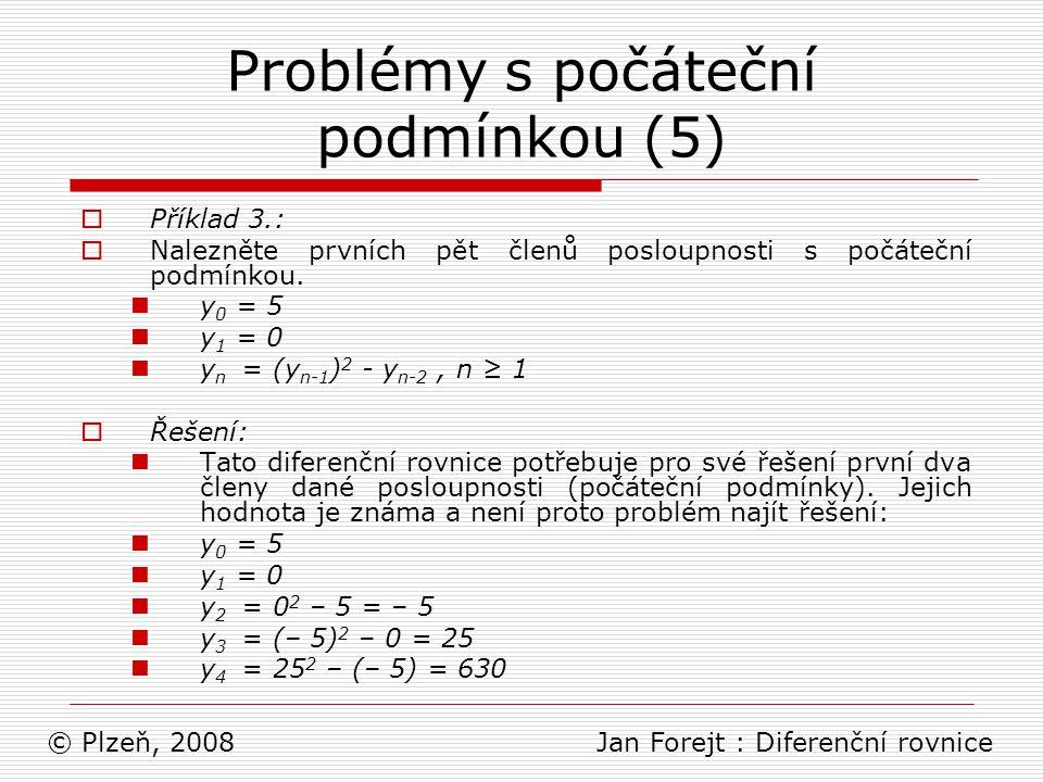 Problémy s počáteční podmínkou (5)