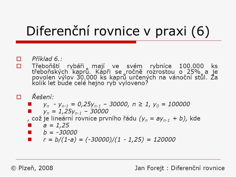 Diferenční rovnice v praxi (6)