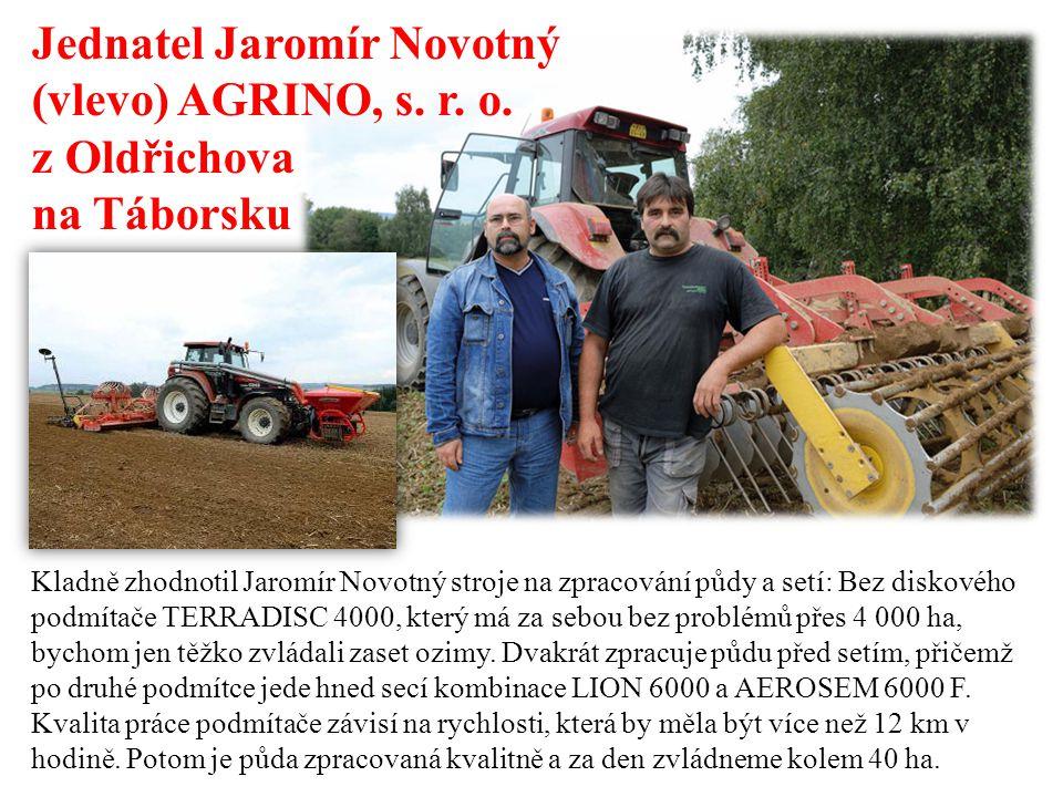Jednatel Jaromír Novotný (vlevo) AGRINO, s. r. o. z Oldřichova