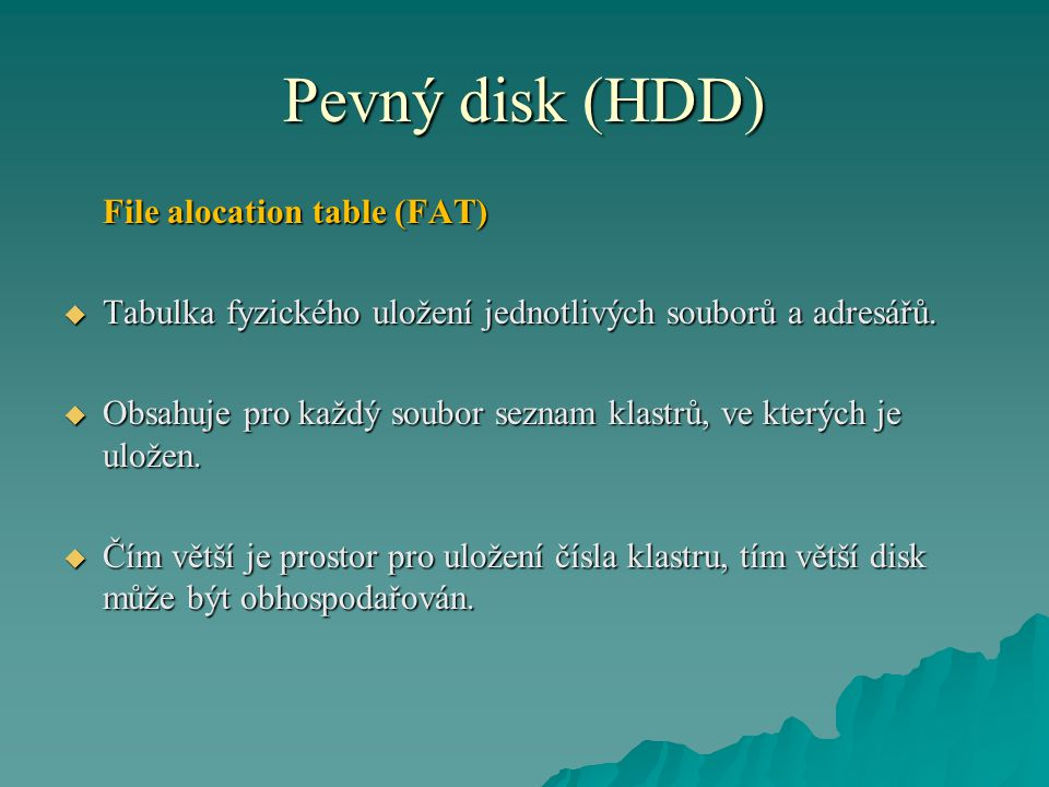Pevný disk (HDD) File alocation table (FAT)