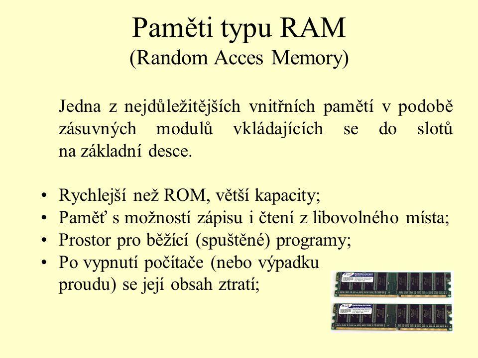 Paměti typu RAM (Random Acces Memory)