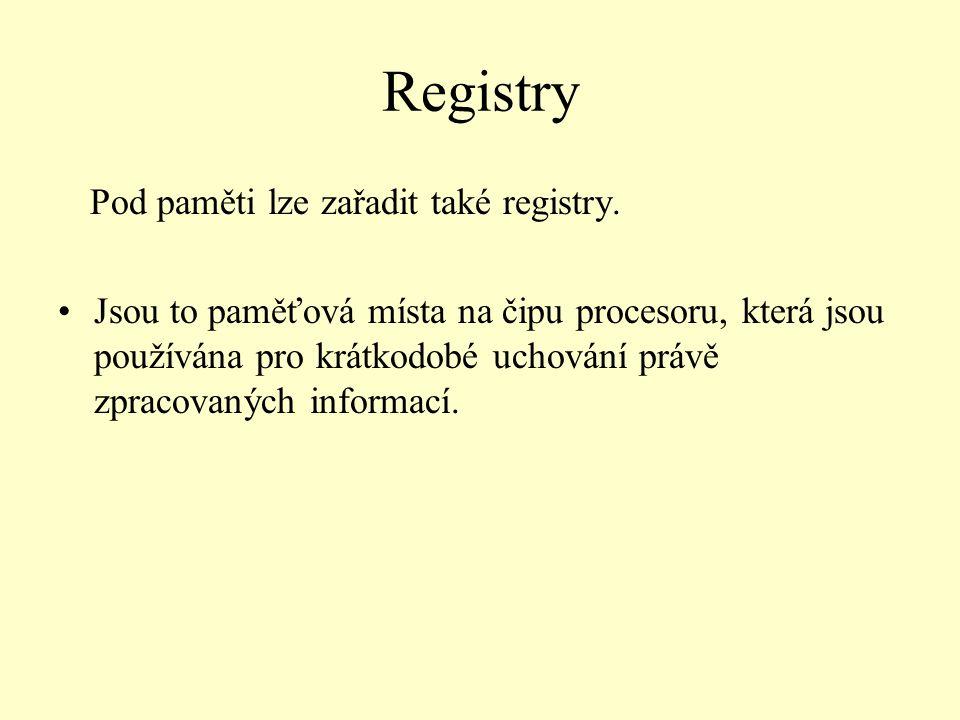 Registry Pod paměti lze zařadit také registry.