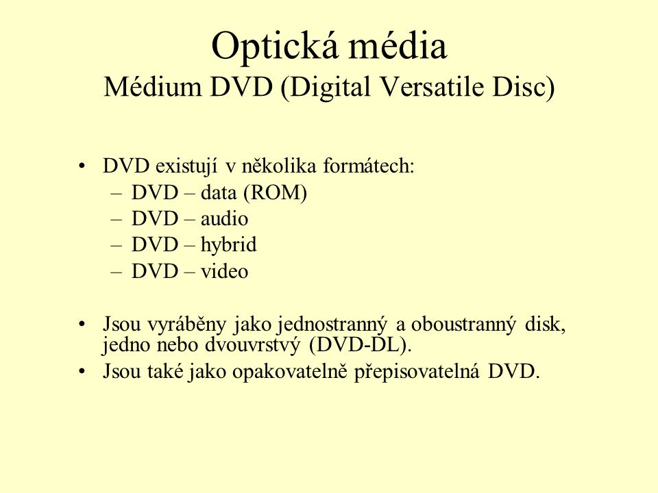 Optická média Médium DVD (Digital Versatile Disc)