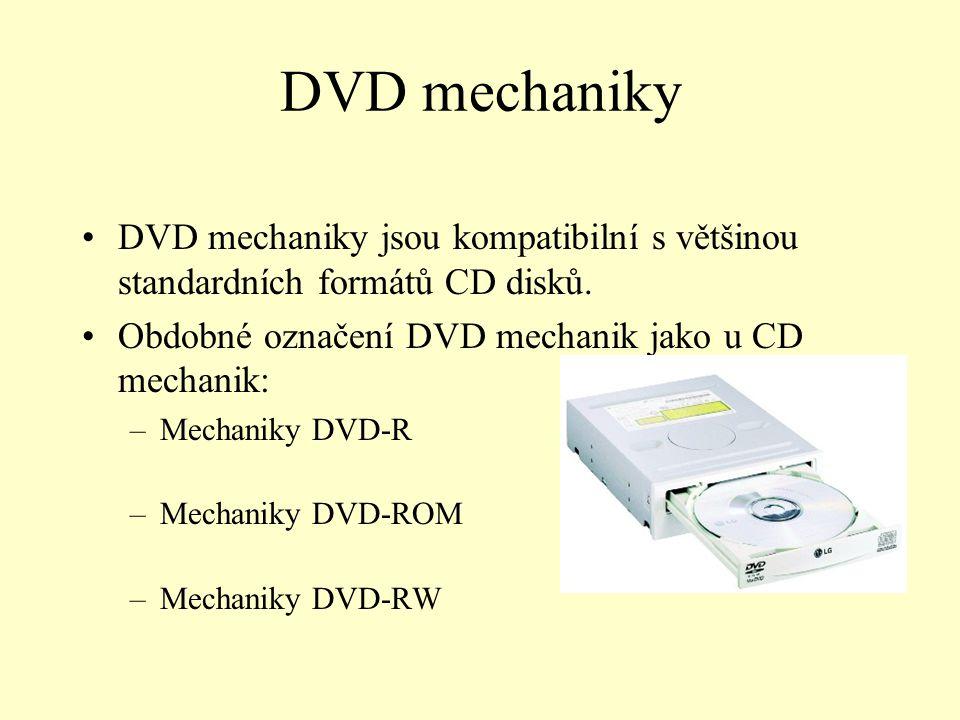 DVD mechaniky DVD mechaniky jsou kompatibilní s většinou standardních formátů CD disků. Obdobné označení DVD mechanik jako u CD mechanik: