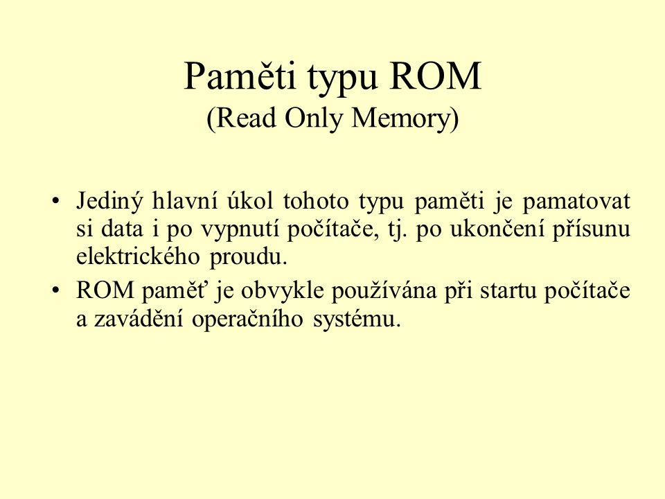 Paměti typu ROM (Read Only Memory)