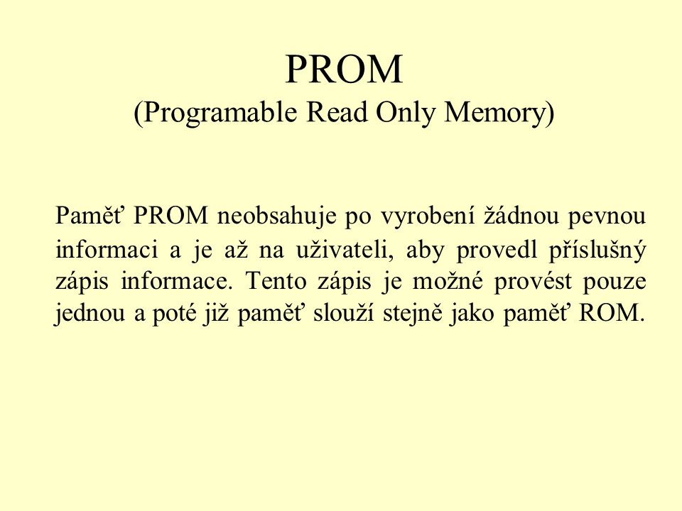 PROM (Programable Read Only Memory)