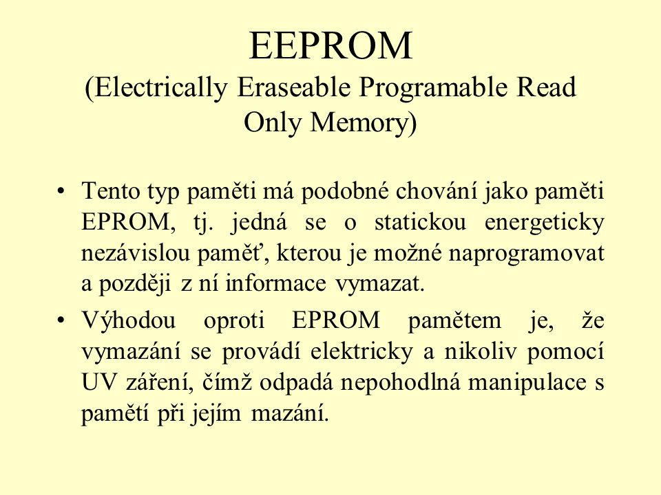 EEPROM (Electrically Eraseable Programable Read Only Memory)