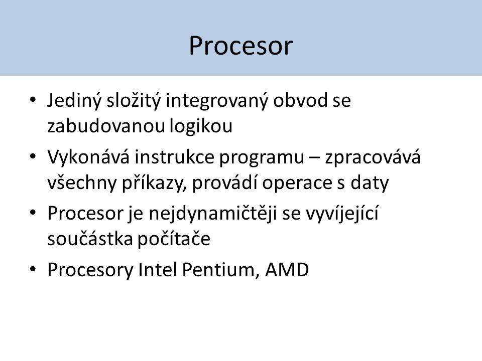 Procesor Jediný složitý integrovaný obvod se zabudovanou logikou