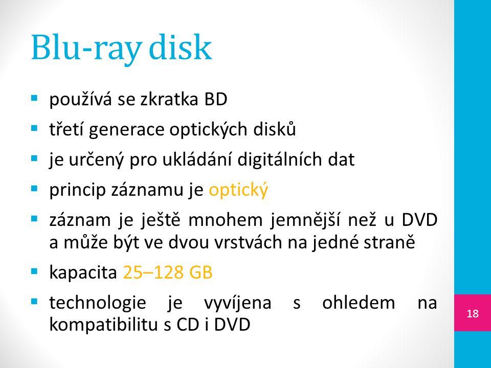Blu-ray disk používá se zkratka BD třetí generace optických disků