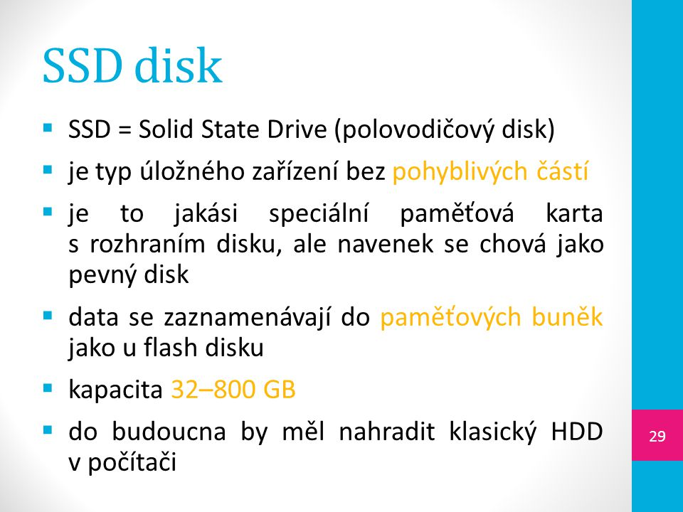SSD disk SSD = Solid State Drive (polovodičový disk)