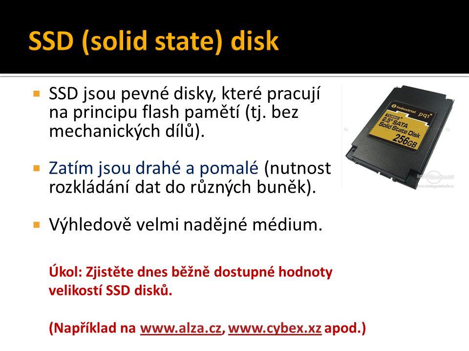 SSD (solid state) disk SSD jsou pevné disky, které pracují na principu flash pamětí (tj. bez mechanických dílů).