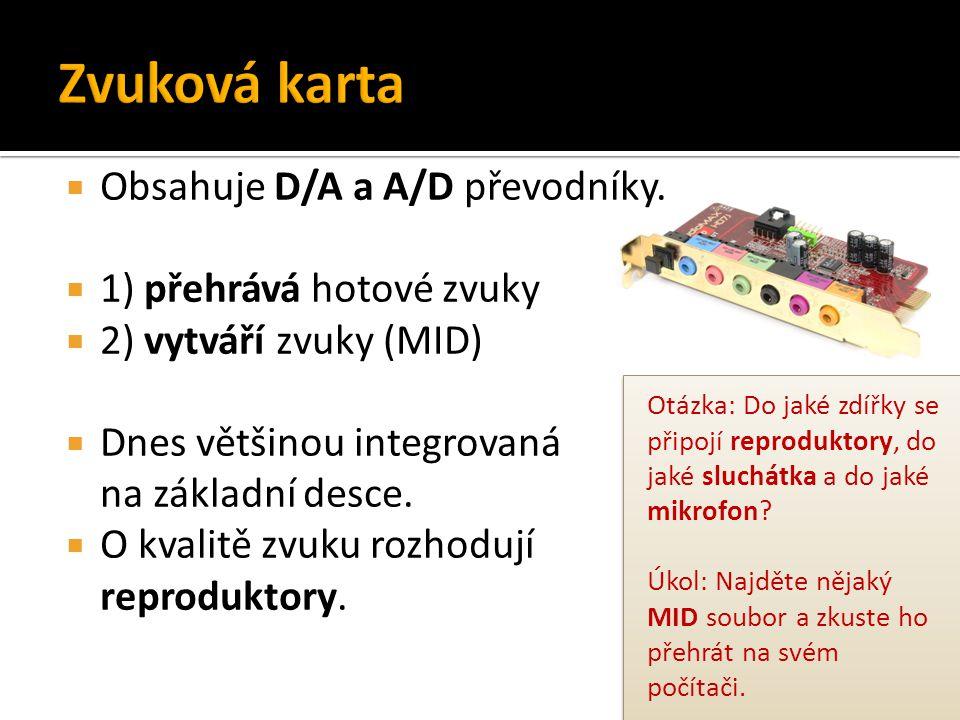 Zvuková karta Obsahuje D/A a A/D převodníky. 1) přehrává hotové zvuky